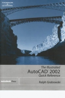The Illustrated AutoCAD 2002 Quick Reference
