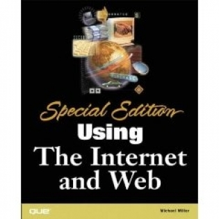 Using The Internet and Web. Special Edition